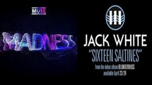 musevjack 300x168 FINALS: Jack White Sixteen Saltines vs. Muse Madness