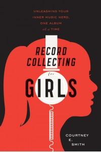 recordfinal 200x300 Record Collecting for Girls a Must Read for All